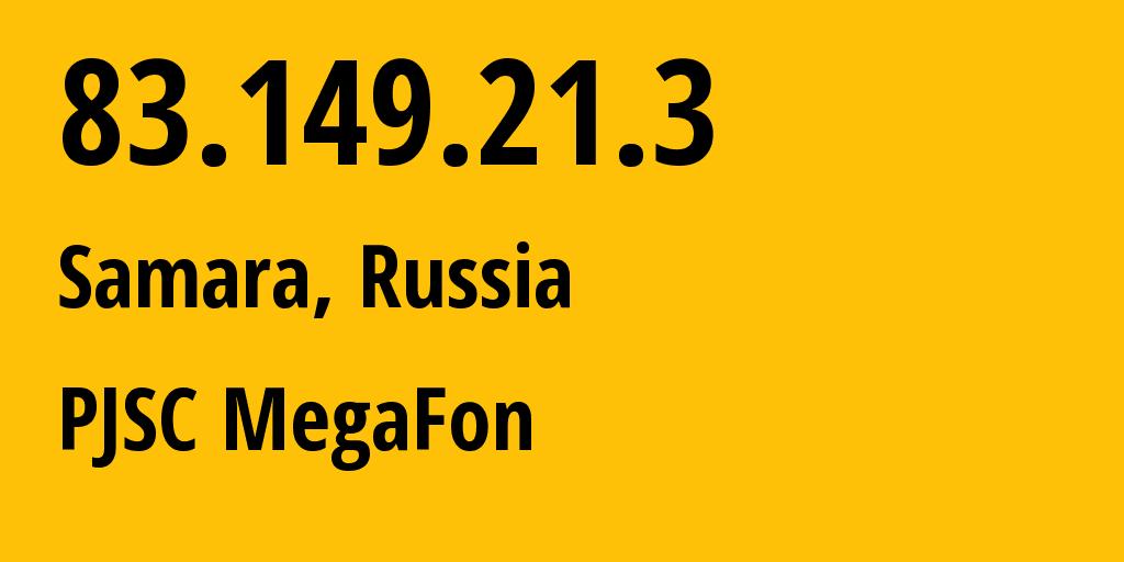IP address 83.149.21.3 (Samara, Samara Oblast, Russia) get location, coordinates on map, ISP provider AS31133 OJSC MSS-Povolzhe network // who is provider of ip address 83.149.21.3, whose IP address
