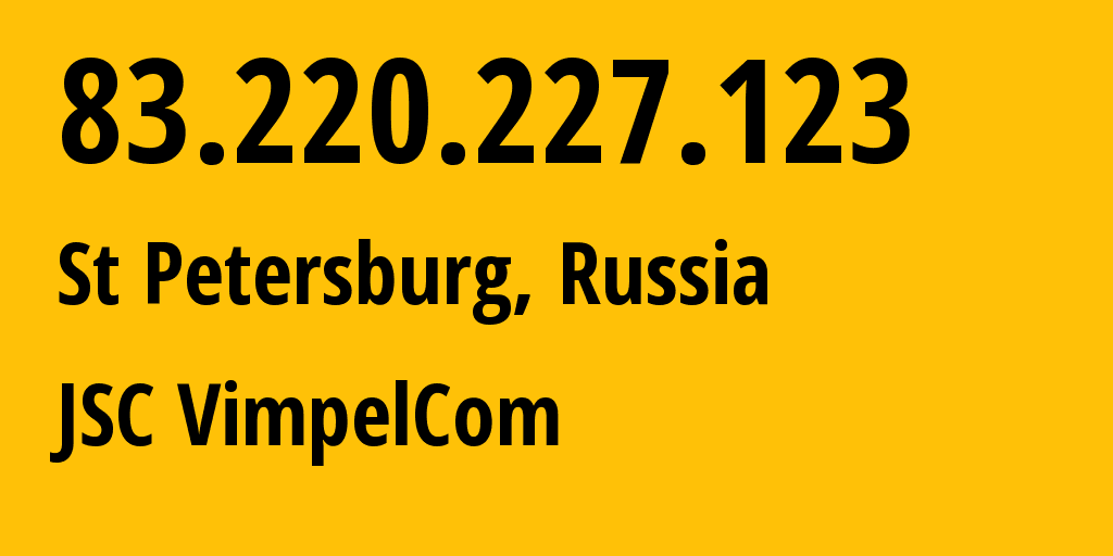IP address 83.220.227.123 (St Petersburg, St.-Petersburg, Russia) get location, coordinates on map, ISP provider AS16345 JSC VimpelCom // who is provider of ip address 83.220.227.123, whose IP address