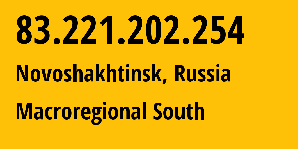 IP address 83.221.202.254 (Rostov-on-Don, Rostov Oblast, Russia) get location, coordinates on map, ISP provider AS21479 Macroregional South // who is provider of ip address 83.221.202.254, whose IP address