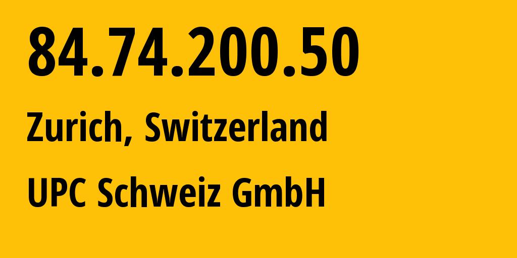 IP address 84.74.200.50 (Wetzikon, Zurich, Switzerland) get location, coordinates on map, ISP provider AS6830 UPC Schweiz GmbH // who is provider of ip address 84.74.200.50, whose IP address