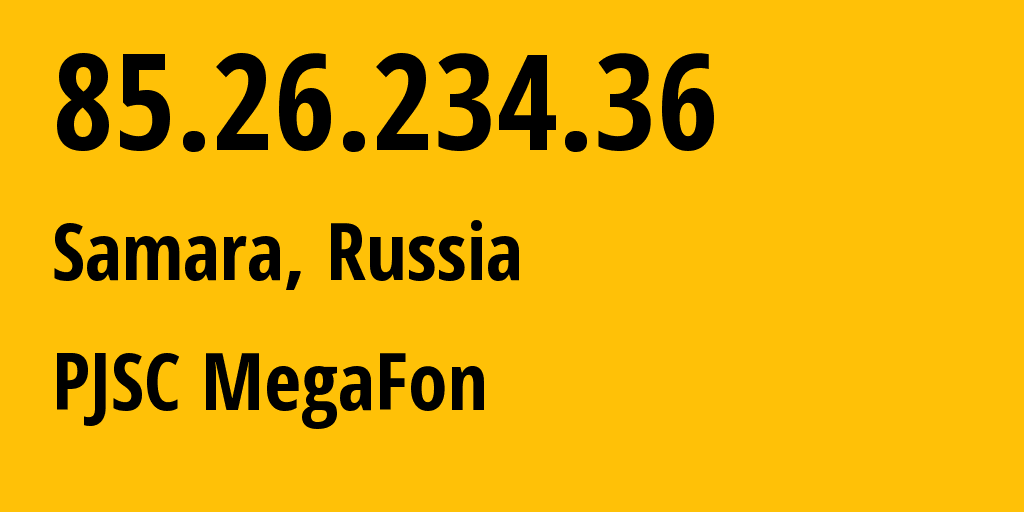 IP address 85.26.234.36 (Samara, Samara Oblast, Russia) get location, coordinates on map, ISP provider AS31133 Povolzhe Branch of OJSC MegaFon // who is provider of ip address 85.26.234.36, whose IP address
