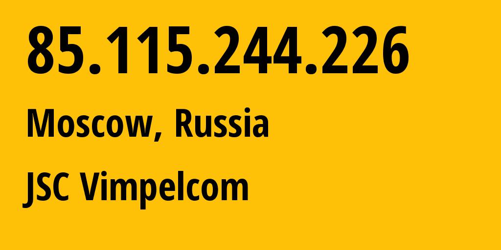 IP address 85.115.244.226 (Irkutsk, Irkutsk Oblast, Russia) get location, coordinates on map, ISP provider AS16345 JSC Vimpelcom // who is provider of ip address 85.115.244.226, whose IP address