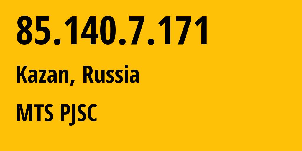 IP address 85.140.7.171 (Kazan, Tatarstan Republic, Russia) get location, coordinates on map, ISP provider AS8359 MTS PJSC // who is provider of ip address 85.140.7.171, whose IP address