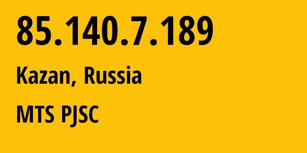 IP address 85.140.7.189 (Nizhniy Novgorod, Nizhny Novgorod Oblast, Russia) get location, coordinates on map, ISP provider AS8359 MTS PJSC // who is provider of ip address 85.140.7.189, whose IP address