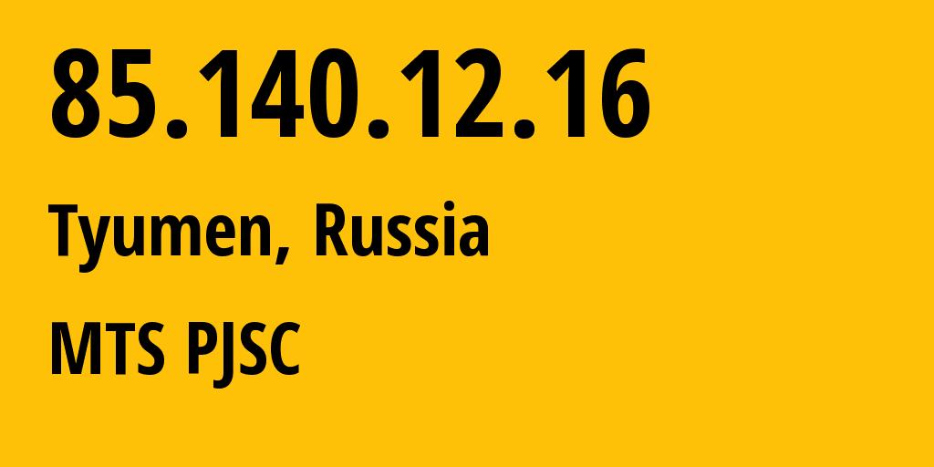 IP address 85.140.12.16 (Yekaterinburg, Sverdlovsk Oblast, Russia) get location, coordinates on map, ISP provider AS8359 MTS PJSC // who is provider of ip address 85.140.12.16, whose IP address