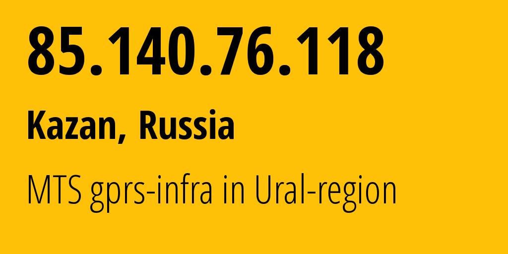 IP address 85.140.76.118 (Yekaterinburg, Sverdlovsk Oblast, Russia) get location, coordinates on map, ISP provider AS8359 MTS gprs-infra in Ural-region // who is provider of ip address 85.140.76.118, whose IP address