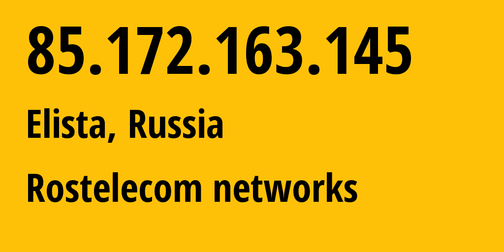 IP address 85.172.163.145 (Elista, Kalmykiya Republic, Russia) get location, coordinates on map, ISP provider AS12389 Rostelecom networks // who is provider of ip address 85.172.163.145, whose IP address