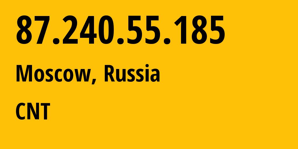 IP address 87.240.55.185 (Moscow, Moscow, Russia) get location, coordinates on map, ISP provider AS42610 CNT // who is provider of ip address 87.240.55.185, whose IP address