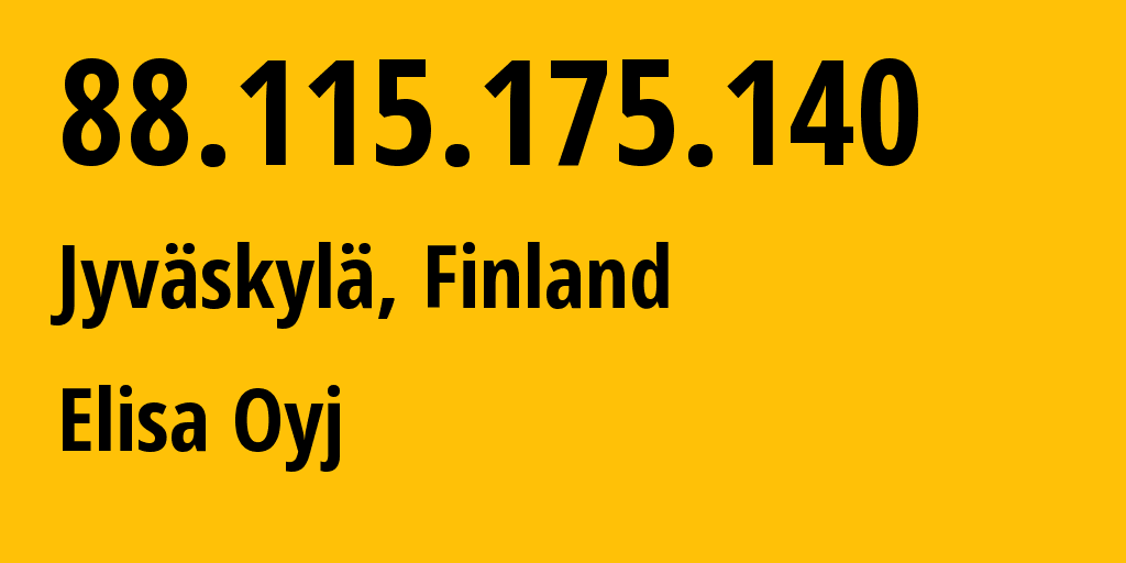 IP address 88.115.175.140 (Jyväskylä, Central Finland, Finland) get location, coordinates on map, ISP provider AS719 Elisa Oyj // who is provider of ip address 88.115.175.140, whose IP address