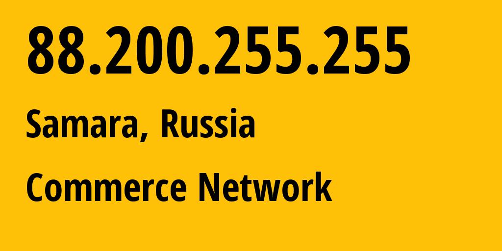 IP address 88.200.255.255 (Srednyaya Akhtuba, Volgograd Oblast, Russia) get location, coordinates on map, ISP provider AS12389 Commerce Network // who is provider of ip address 88.200.255.255, whose IP address