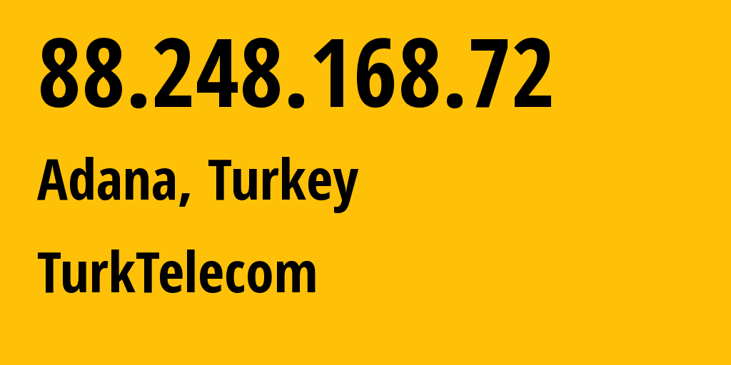 IP address 88.248.168.72 (Yelki, Izmir, Turkey) get location, coordinates on map, ISP provider AS9121 Turk Telekomunikasyon A.S // who is provider of ip address 88.248.168.72, whose IP address