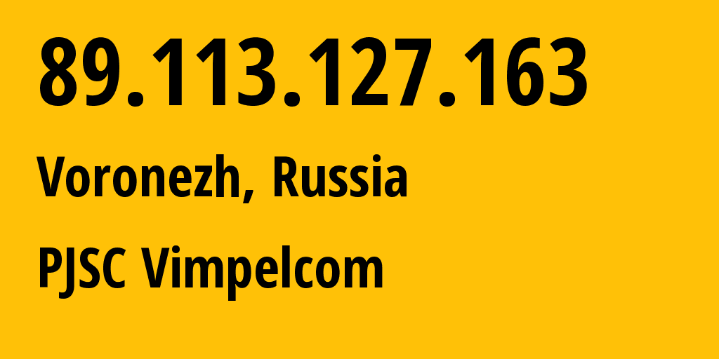 IP address 89.113.127.163 (Voronezh, Voronezh Oblast, Russia) get location, coordinates on map, ISP provider AS16345 Public Joint Stock Company Vimpel-Communications // who is provider of ip address 89.113.127.163, whose IP address
