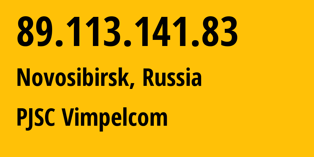 IP address 89.113.141.83 (Moscow, Moscow, Russia) get location, coordinates on map, ISP provider AS16345 Public Joint Stock Company Vimpel-Communications // who is provider of ip address 89.113.141.83, whose IP address