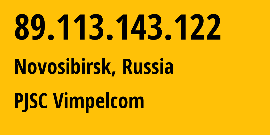 IP address 89.113.143.122 (Novosibirsk, Novosibirsk Oblast, Russia) get location, coordinates on map, ISP provider AS16345 Public Joint Stock Company Vimpel-Communications // who is provider of ip address 89.113.143.122, whose IP address