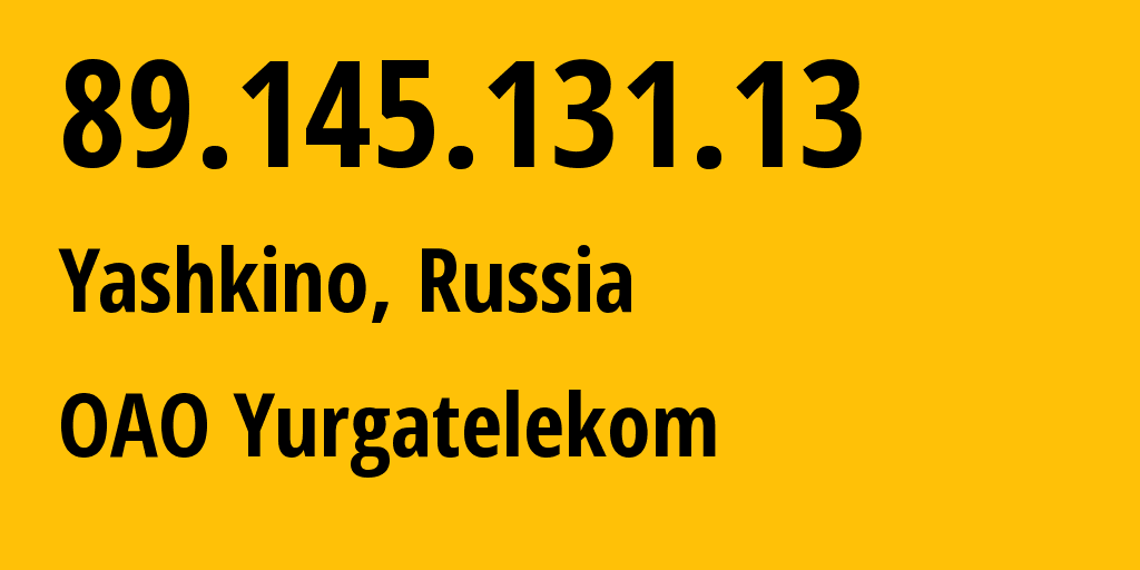 IP address 89.145.131.13 (Staraya Yurga, Kemerovo Oblast, Russia) get location, coordinates on map, ISP provider AS25880 OAO Yurgatelekom // who is provider of ip address 89.145.131.13, whose IP address