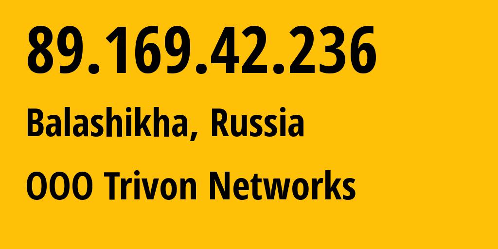 IP address 89.169.42.236 (Balashikha, Moscow Oblast, Russia) get location, coordinates on map, ISP provider AS31514 INFOLINE // who is provider of ip address 89.169.42.236, whose IP address