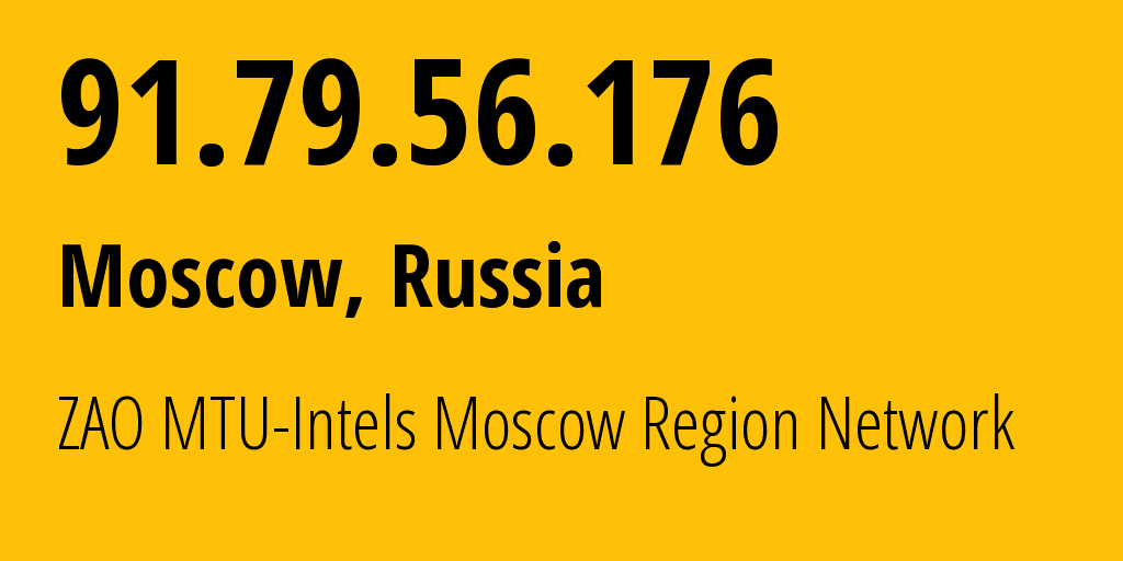 IP address 91.79.56.176 (Moscow, Moscow, Russia) get location, coordinates on map, ISP provider AS8359 ZAO MTU-Intels Moscow Region Network // who is provider of ip address 91.79.56.176, whose IP address