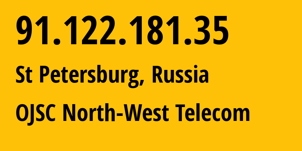 IP address 91.122.181.35 (St Petersburg, St.-Petersburg, Russia) get location, coordinates on map, ISP provider AS12389 OJSC North-West Telecom // who is provider of ip address 91.122.181.35, whose IP address