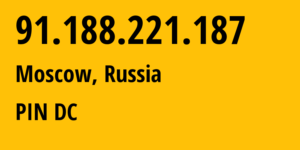 IP address 91.188.221.187 (Moscow, Moscow, Russia) get location, coordinates on map, ISP provider AS34665 PIN DC // who is provider of ip address 91.188.221.187, whose IP address