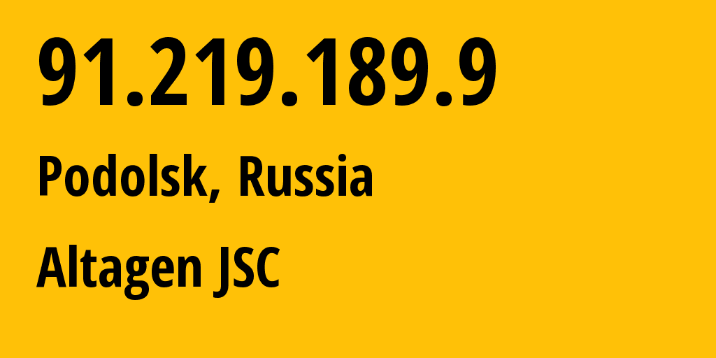 IP address 91.219.189.9 (Moscow, Moscow, Russia) get location, coordinates on map, ISP provider AS50473 Altagen JSC // who is provider of ip address 91.219.189.9, whose IP address