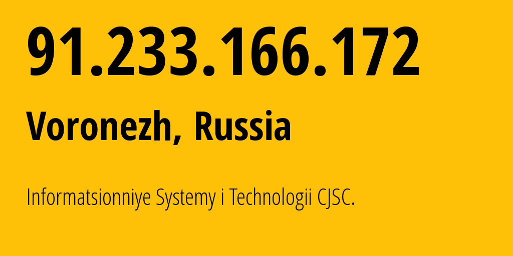 IP address 91.233.166.172 (Voronezh, Voronezh Oblast, Russia) get location, coordinates on map, ISP provider AS16323 Informatsionniye Systemy i Technologii CJSC. // who is provider of ip address 91.233.166.172, whose IP address