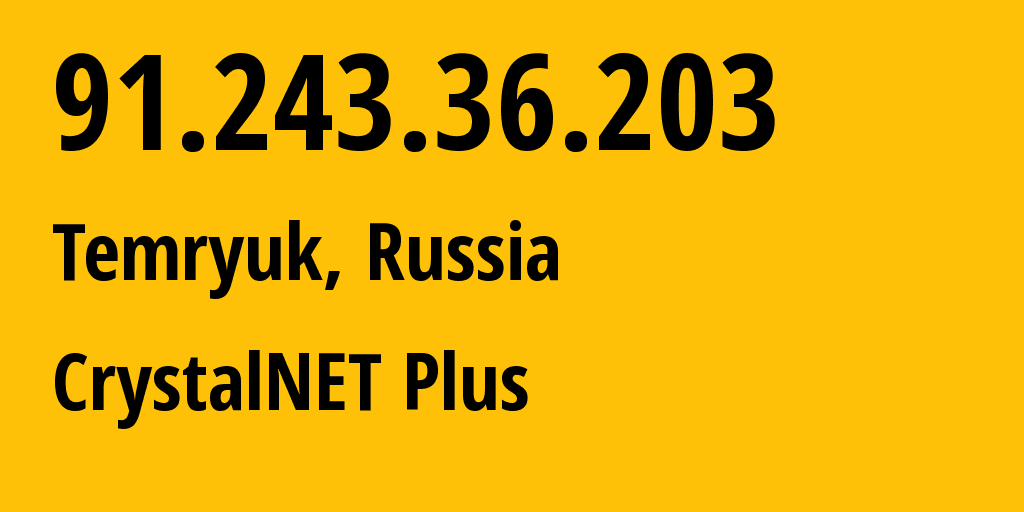 IP address 91.243.36.203 (Anapa, Krasnodarskiy Kray, Russia) get location, coordinates on map, ISP provider AS25591 CrystalNET Plus // who is provider of ip address 91.243.36.203, whose IP address