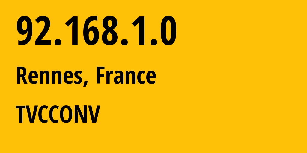 IP address 92.168.1.0 (Rennes, Brittany, France) get location, coordinates on map, ISP provider AS TVCCONV // who is provider of ip address 92.168.1.0, whose IP address