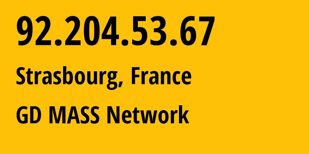 IP address 92.204.53.67 (Strasbourg, Grand Est, France) get location, coordinates on map, ISP provider AS8972 GD MASS Network // who is provider of ip address 92.204.53.67, whose IP address