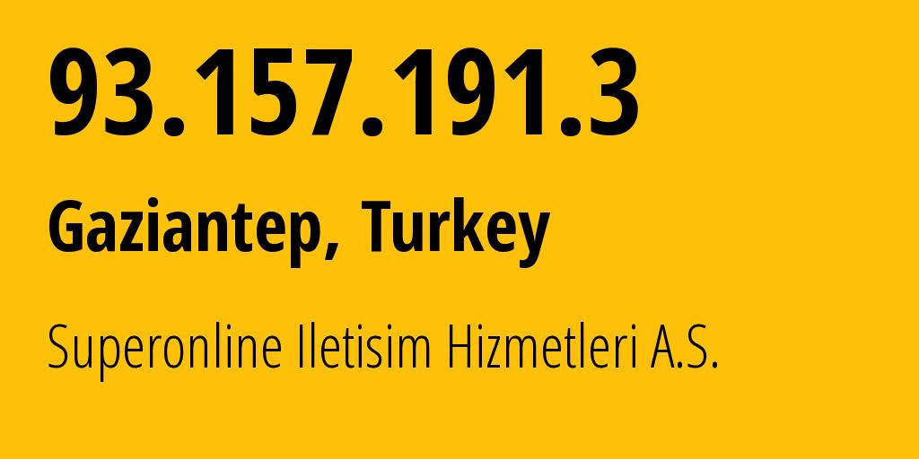 IP address 93.157.191.3 (Denizli, Denizli, Turkey) get location, coordinates on map, ISP provider AS34984 Tellcom Iletisim Hizmetleri A.S. // who is provider of ip address 93.157.191.3, whose IP address