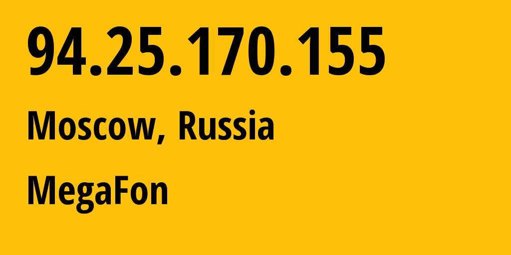IP address 94.25.170.155 (Moscow, Moscow, Russia) get location, coordinates on map, ISP provider AS25159 MegaFon // who is provider of ip address 94.25.170.155, whose IP address