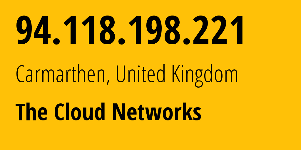 IP address 94.118.198.221 (Sunderland, England, United Kingdom) get location, coordinates on map, ISP provider AS41012 The Cloud Networks // who is provider of ip address 94.118.198.221, whose IP address