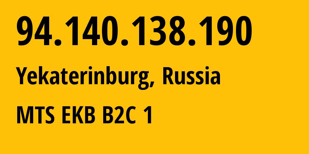 IP address 94.140.138.190 (Yekaterinburg, Sverdlovsk Oblast, Russia) get location, coordinates on map, ISP provider AS25086 UTC HOMENET // who is provider of ip address 94.140.138.190, whose IP address
