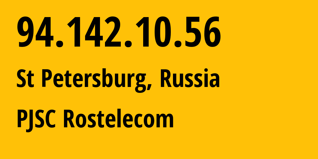IP address 94.142.10.56 (St Petersburg, St.-Petersburg, Russia) get location, coordinates on map, ISP provider AS12389 PJSC Rostelecom // who is provider of ip address 94.142.10.56, whose IP address