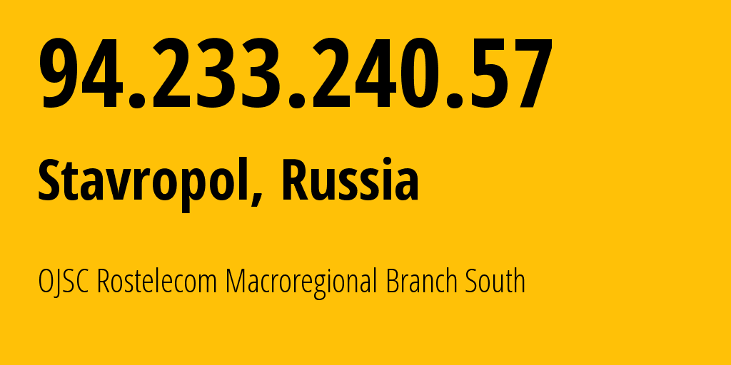 IP address 94.233.240.57 (Stavropol, Stavropol Kray, Russia) get location, coordinates on map, ISP provider AS12389 PJSC Rostelecom // who is provider of ip address 94.233.240.57, whose IP address