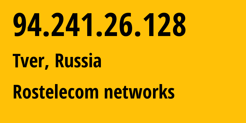 IP address 94.241.26.128 (Rzhev, Tver Oblast, Russia) get location, coordinates on map, ISP provider AS12389 Rostelecom networks // who is provider of ip address 94.241.26.128, whose IP address