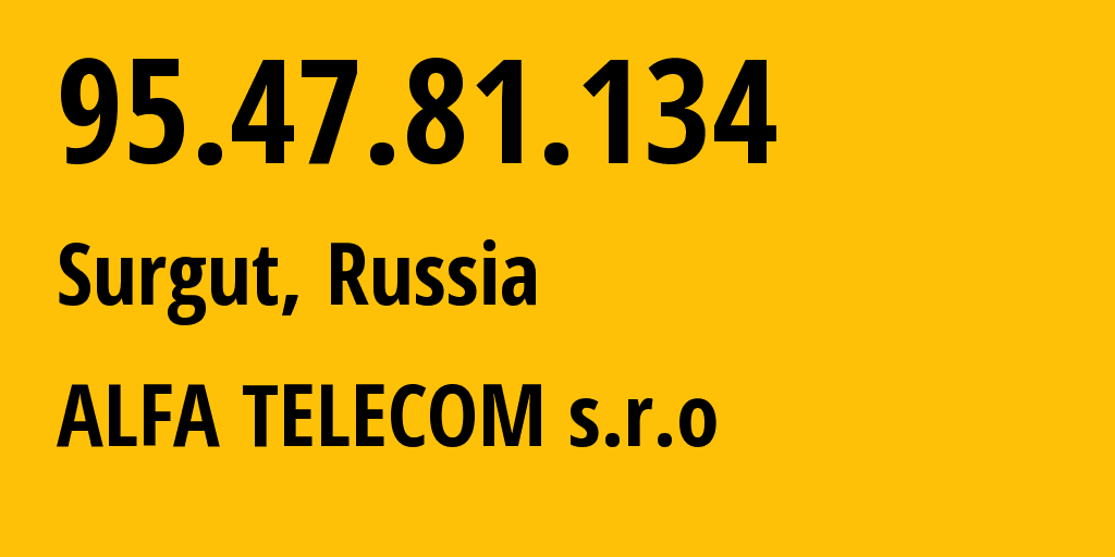 IP address 95.47.81.134 (Surgut, Khanty-Mansia, Russia) get location, coordinates on map, ISP provider AS50923 Metroset Ltd. // who is provider of ip address 95.47.81.134, whose IP address