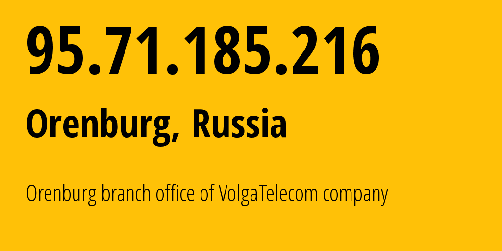 IP address 95.71.185.216 (Orenburg, Orenburg Oblast, Russia) get location, coordinates on map, ISP provider AS12389 Orenburg branch office of VolgaTelecom company // who is provider of ip address 95.71.185.216, whose IP address