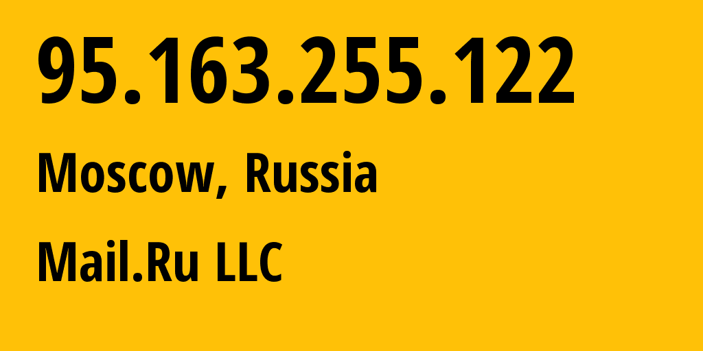 IP address 95.163.255.122 (Moscow, Moscow, Russia) get location, coordinates on map, ISP provider AS47764 Mail.Ru LLC // who is provider of ip address 95.163.255.122, whose IP address