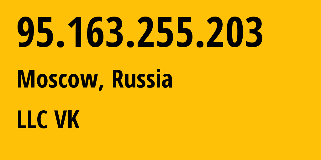 IP address 95.163.255.203 (Moscow, Moscow, Russia) get location, coordinates on map, ISP provider AS47764 Mail.Ru LLC // who is provider of ip address 95.163.255.203, whose IP address