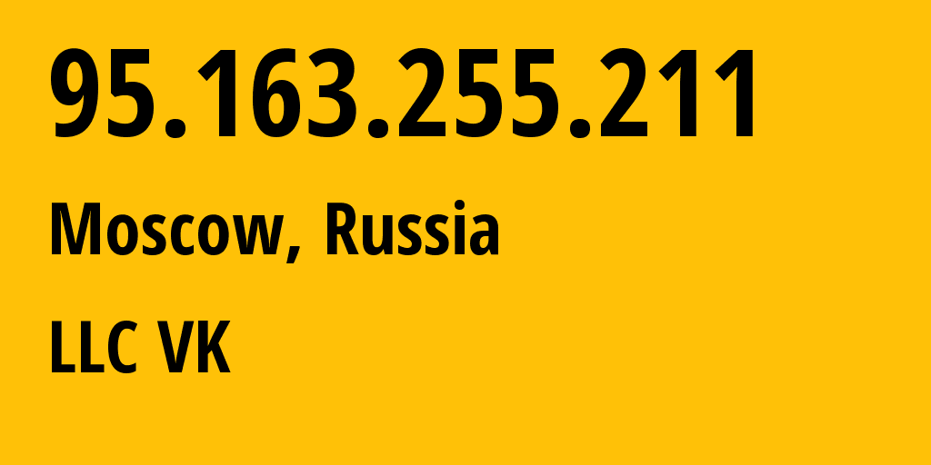 IP address 95.163.255.211 (Moscow, Moscow, Russia) get location, coordinates on map, ISP provider AS47764 Mail.Ru LLC // who is provider of ip address 95.163.255.211, whose IP address