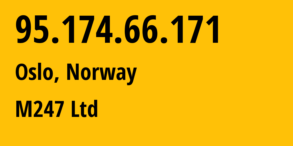 IP address 95.174.66.171 (Oslo, Oslo County, Norway) get location, coordinates on map, ISP provider AS9009 M247 Ltd // who is provider of ip address 95.174.66.171, whose IP address