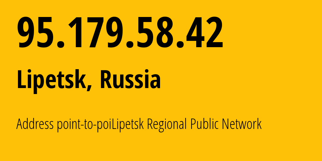 IP address 95.179.58.42 (Voronezh, Voronezh Oblast, Russia) get location, coordinates on map, ISP provider AS12389 Address point-to-poiLipetsk Regional Public Network BBN-2/11 General // who is provider of ip address 95.179.58.42, whose IP address