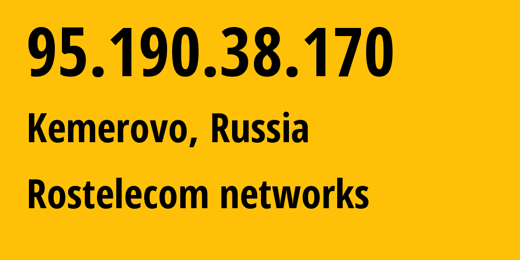IP address 95.190.38.170 (Bachatskiy, Kemerovo Oblast, Russia) get location, coordinates on map, ISP provider AS12389 Rostelecom networks // who is provider of ip address 95.190.38.170, whose IP address