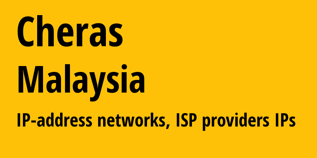 Cheras: information about the city, IP addresses, IP providers and ISP providersдеры