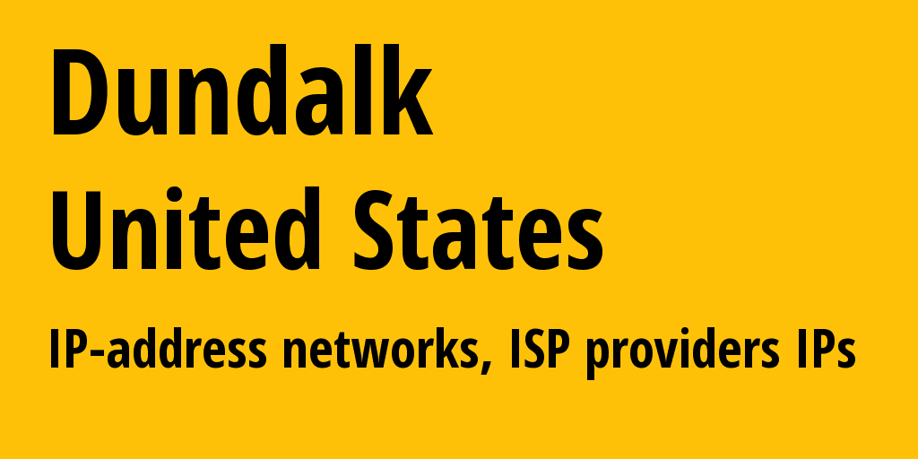 Dundalk: information about the city, IP addresses, IP providers and ISP providersдеры