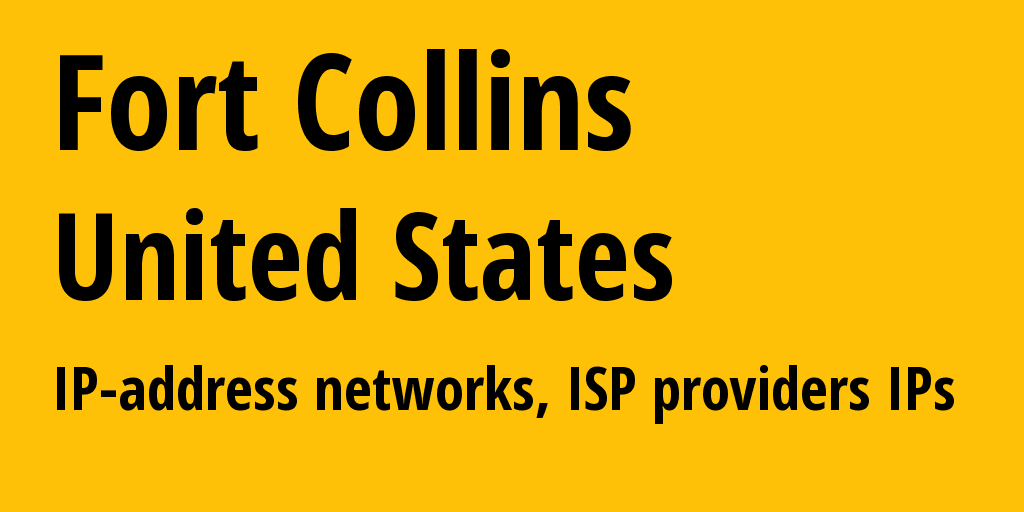Fort Collins: information about the city, IP addresses, IP providers and ISP providersдеры
