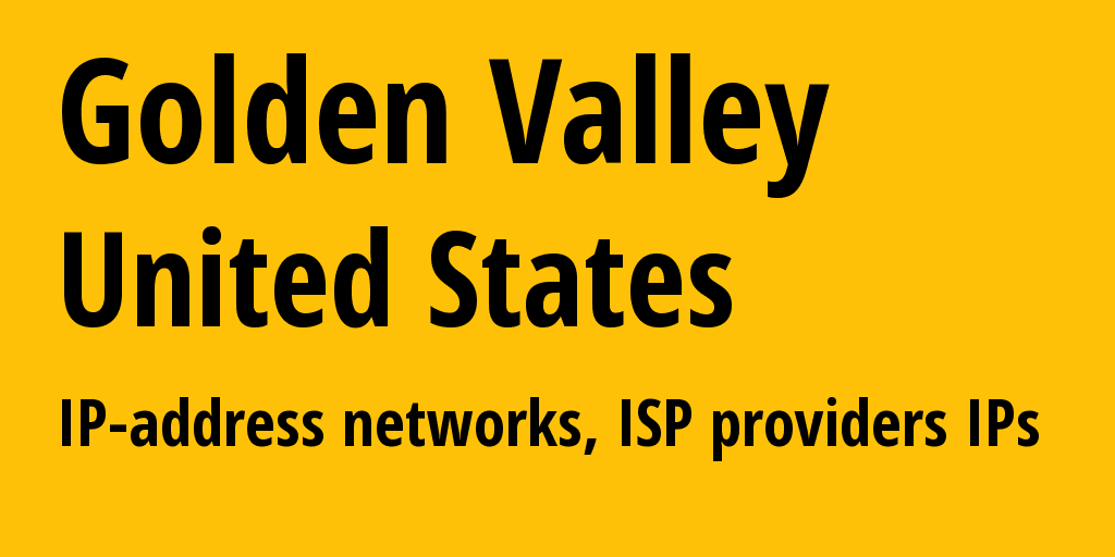 Golden Valley: information about the city, IP addresses, IP providers and ISP providersдеры