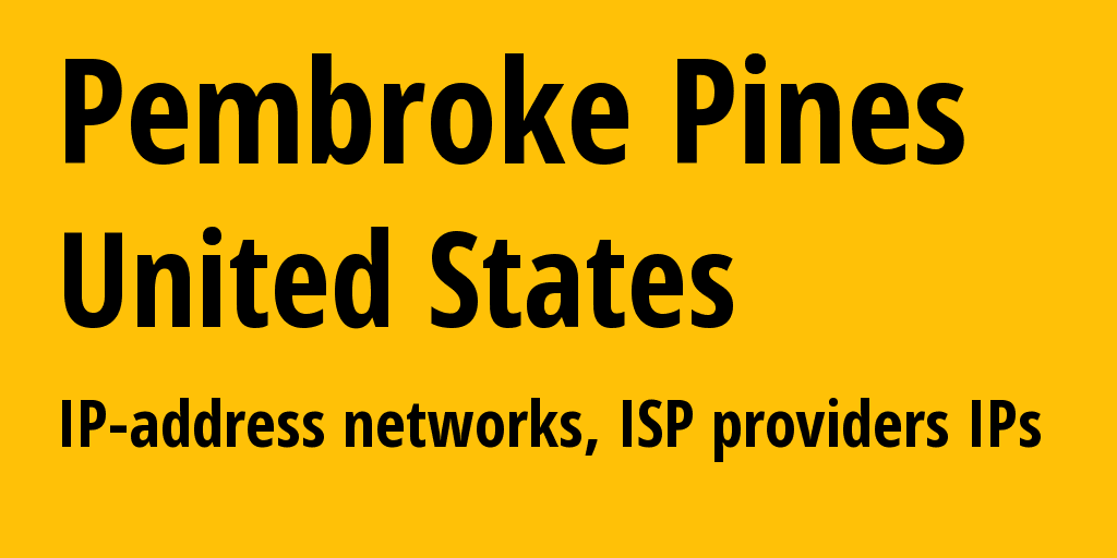 Pembroke Pines: information about the city, IP addresses, IP providers and ISP providersдеры