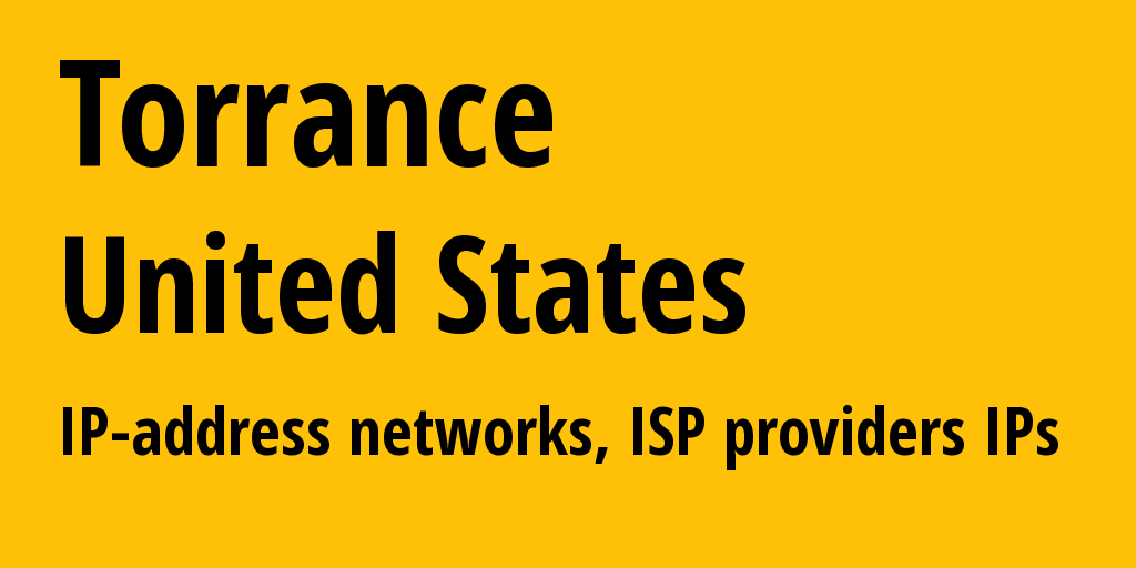 Torrance: information about the city, IP addresses, IP providers and ISP providersдеры