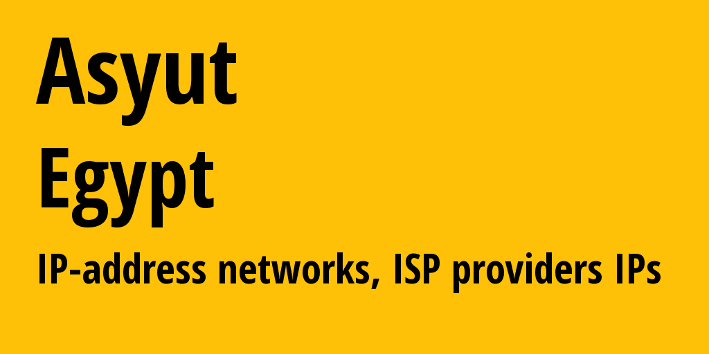 Asyut: information about the region, IP addresses, IP providers and ISP providers